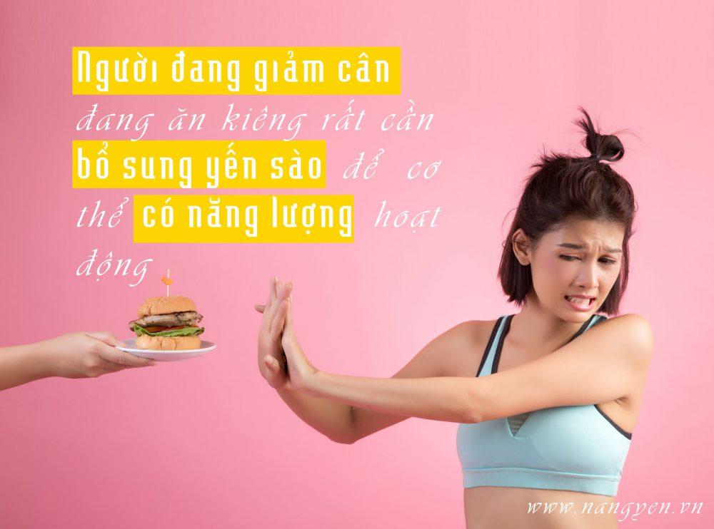 Người đang giảm cân, đang ăn kiêng rất cần bổ sung yến sào để cơ thể có năng lượng hoạt động, yến sào là một giải pháp